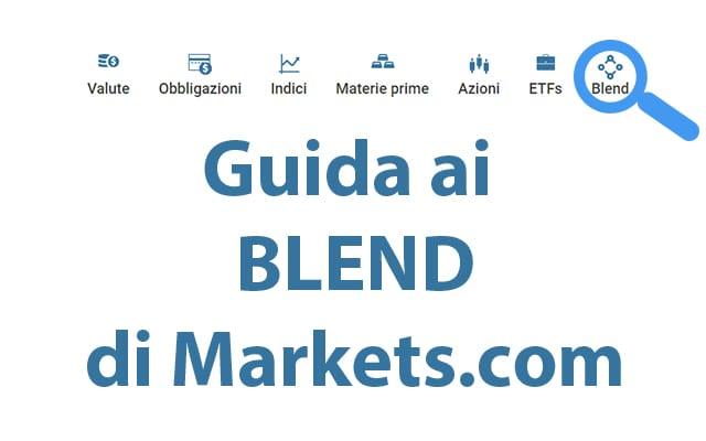 Guida ai blend di Markets.com, cosa sono, come funzionano