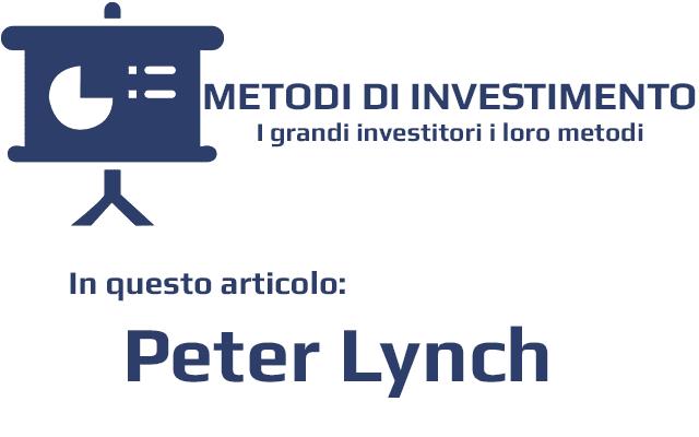 e5695bad37 In questo articolo della sezione metodi di investimento presentiamo Peter  lynch e la sua filosofia nella