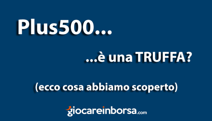 Plus500 è una truffa o un broker affidabile