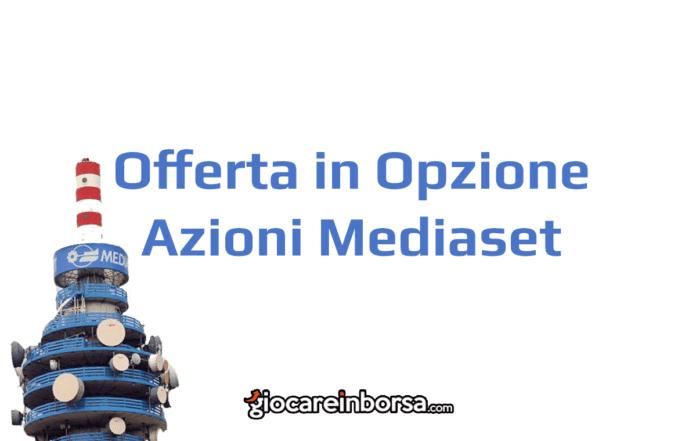 Come funziona l'offerta in opzione delle azioni Mediaset