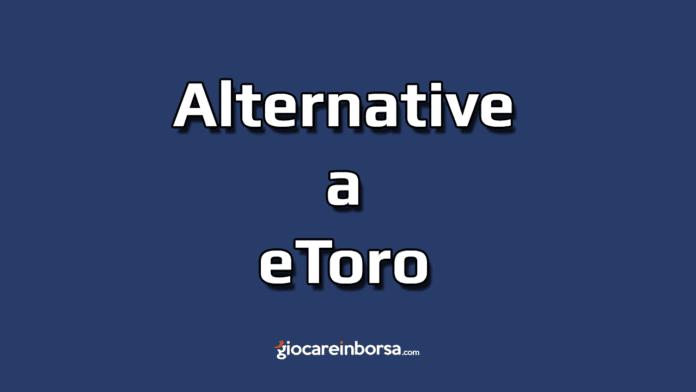 Quali sono le migliori alternative a eToro per il trading e copy trading