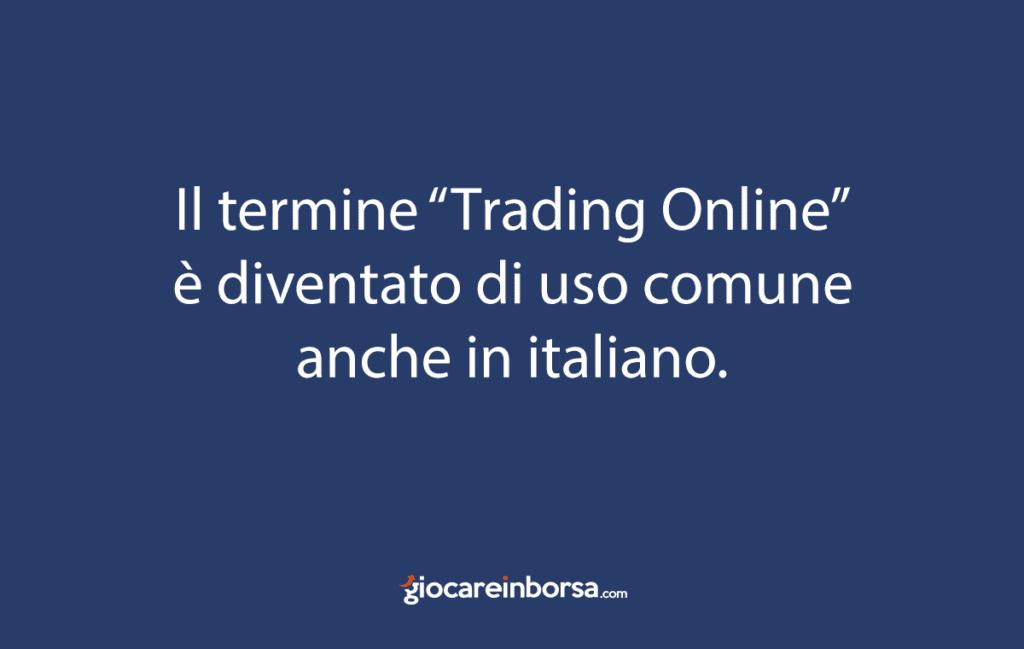 Trading online ormai fa parte dell'uso comune in italiano.