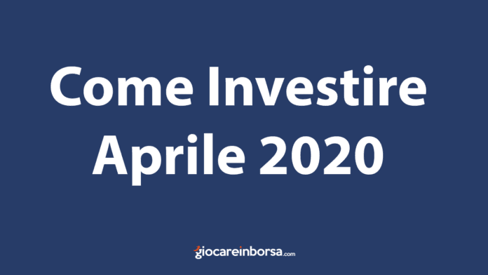 Come investire ad Aprile 2020