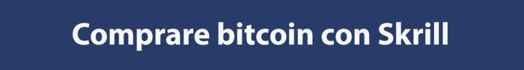 Come comprare bitcoin con Skrill