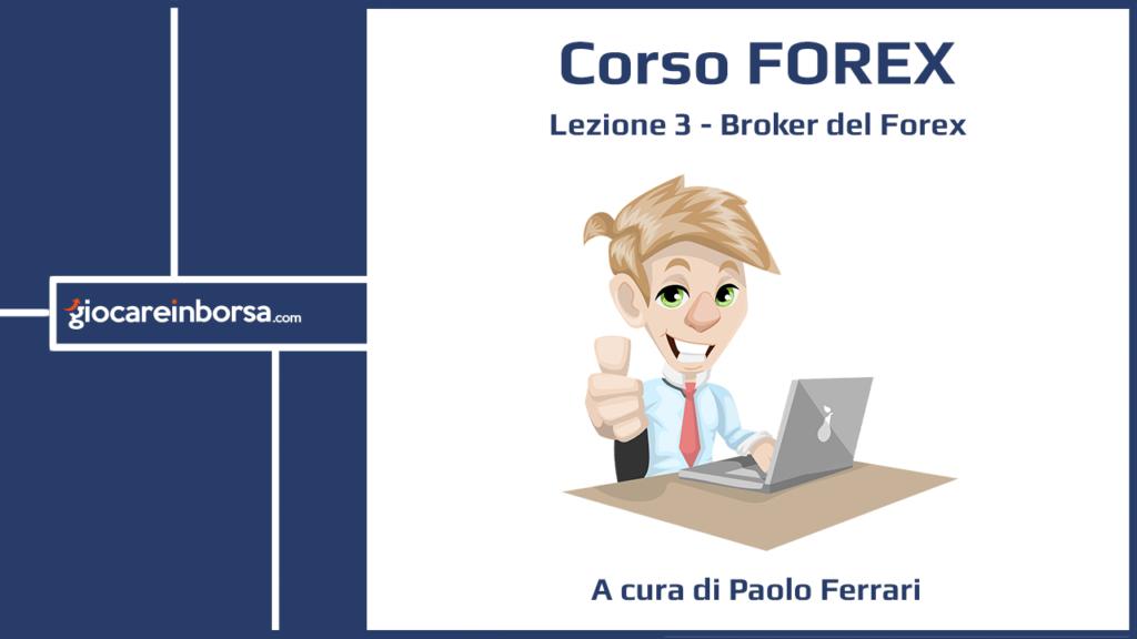 Lezione 3 del Corso Forex dedicata ai Broker del Forex, a cura di Giocare in Borsa