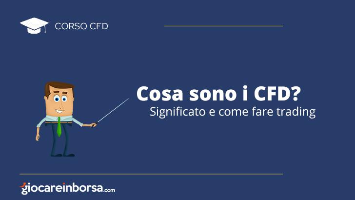 Cosa sono i CFD, significato e come fare trading