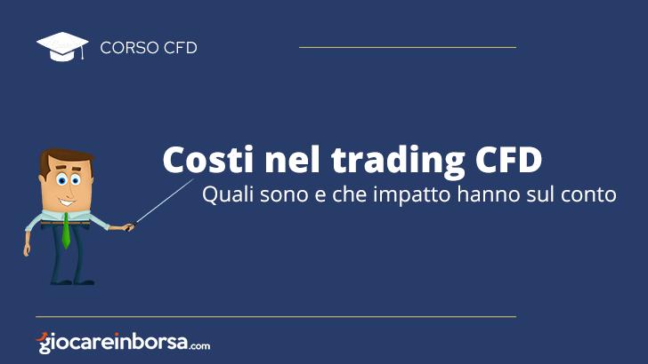 Costi nel trading CFD, quali sono e che impatto hanno sul conto