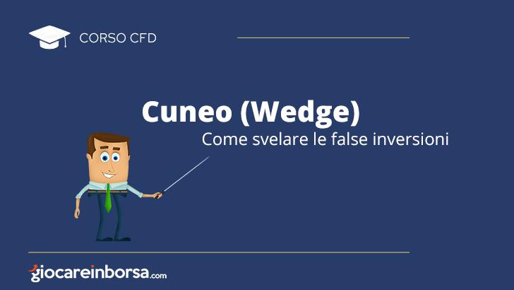 Cuneo o Wedge, come svelare le false inversioni