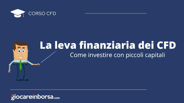 La leva finanziaria dei CFD, come investire con piccoli capitali