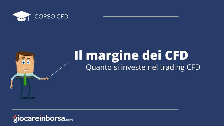 Il margine dei CFD, quanto si investe nel trading CFD
