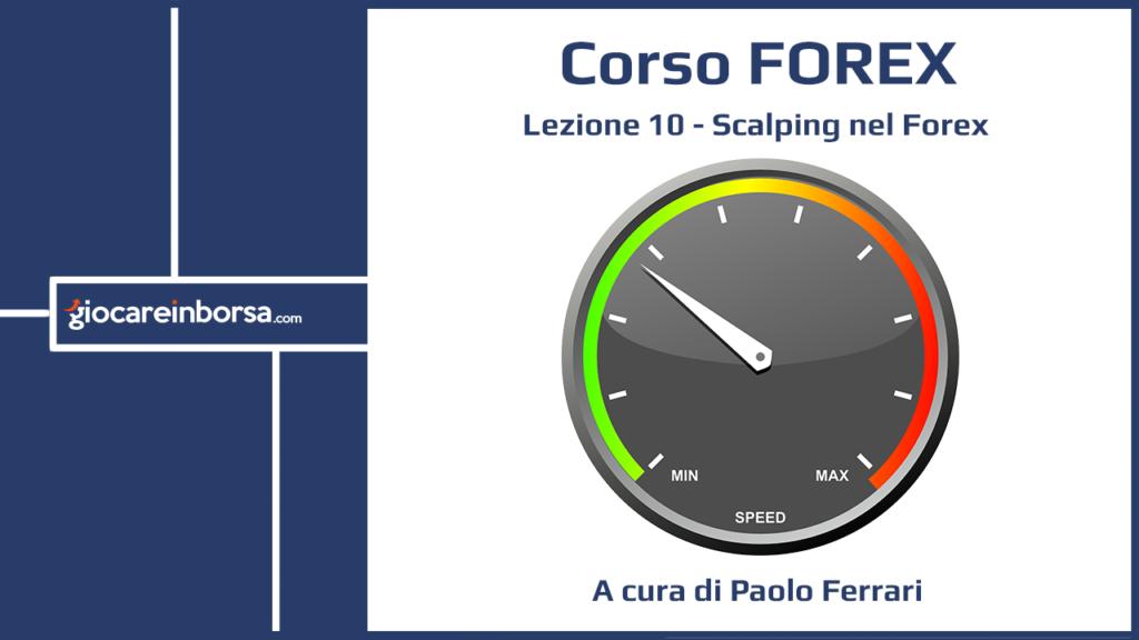 Lezione 10 del Corso Forex di Giocare in Borsa dedicata allo scalping nel Forex