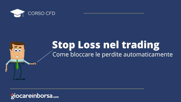 Stop loss nel trading, come bloccare le perdite automaticamente