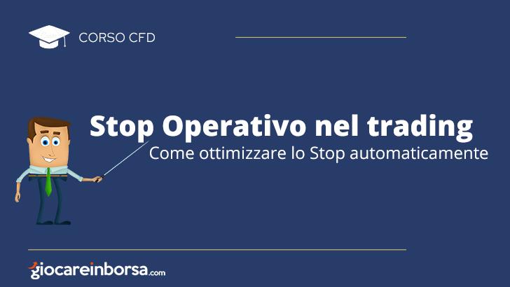 Stop operativo nel trading, come ottimizzare lo stop automaticamente