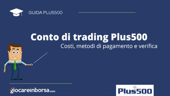 Conto di trading Plus500, costi metodi di pagamento e verifica