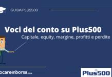 Le voci del conto su Plus500 che comprendono capitale, equity, margine, profitti e perdite