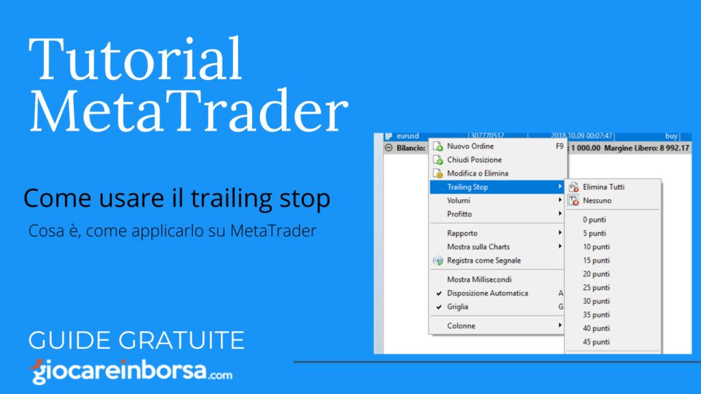 Come usare il trailing stop, lo stop operativo su MetaTrader 4