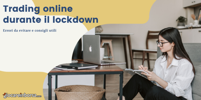 Trading online durante il lockdown, errori e consigli