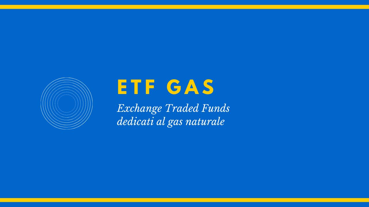Guida agli ETF Gas