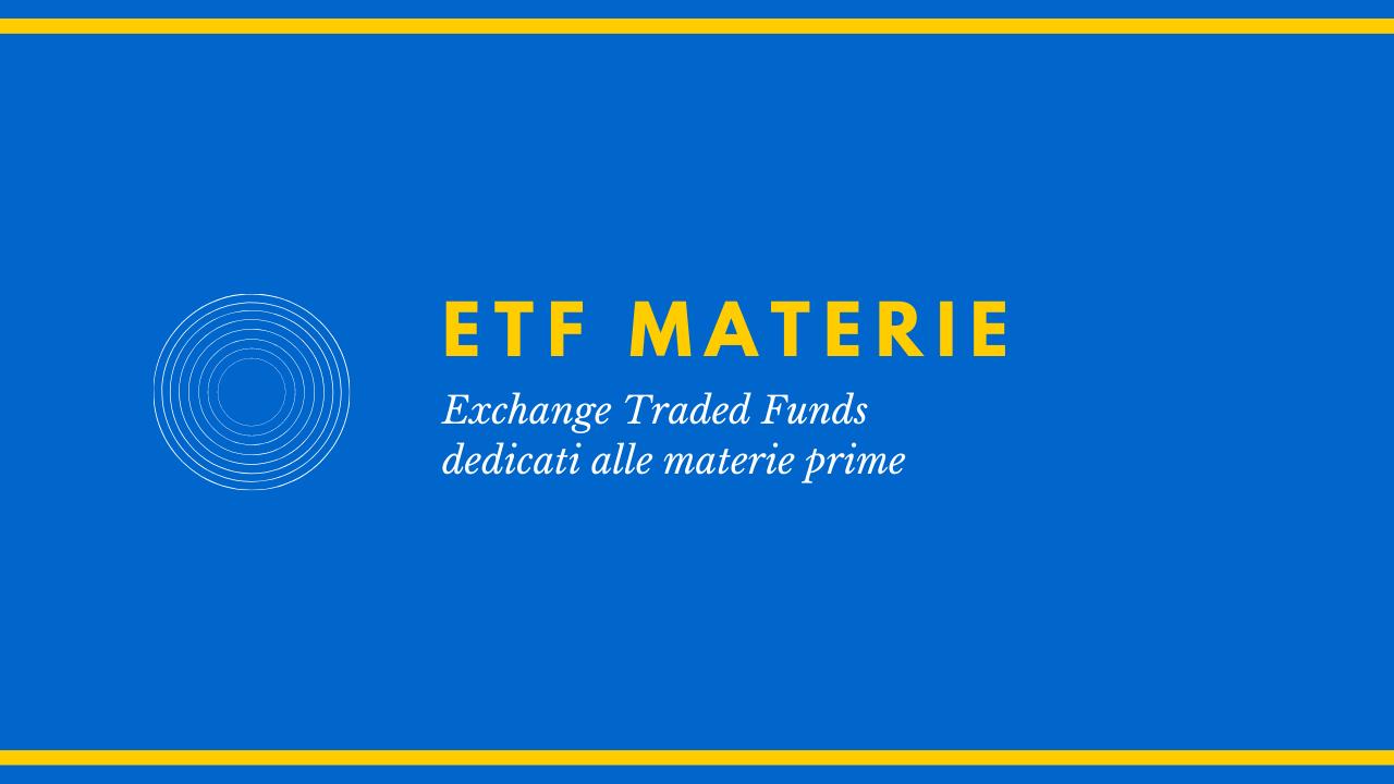 Guida agli ETF Materie Prime