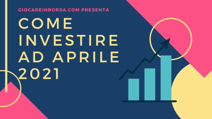 Come investire ad aprile 2021 o fare trading online