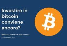 Investire in bitcoin conviene ancora oppure è troppo rischioso