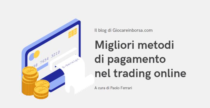 I metodi di pagamento nel trading online